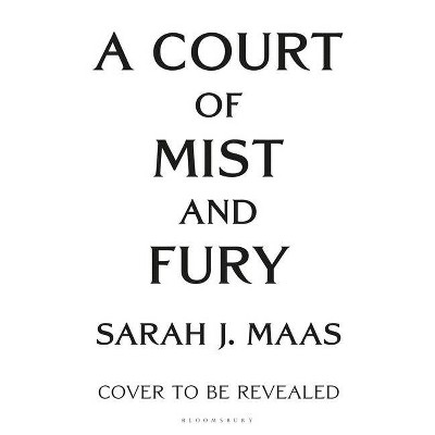 A Court of Mist and Fury - (Court of Thorns and Roses) by  Sarah J Maas (Hardcover)