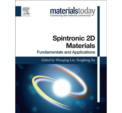 Spintronic 2d Materials : Fundamentals and Applications -  (Paperback) - image 1 of 1