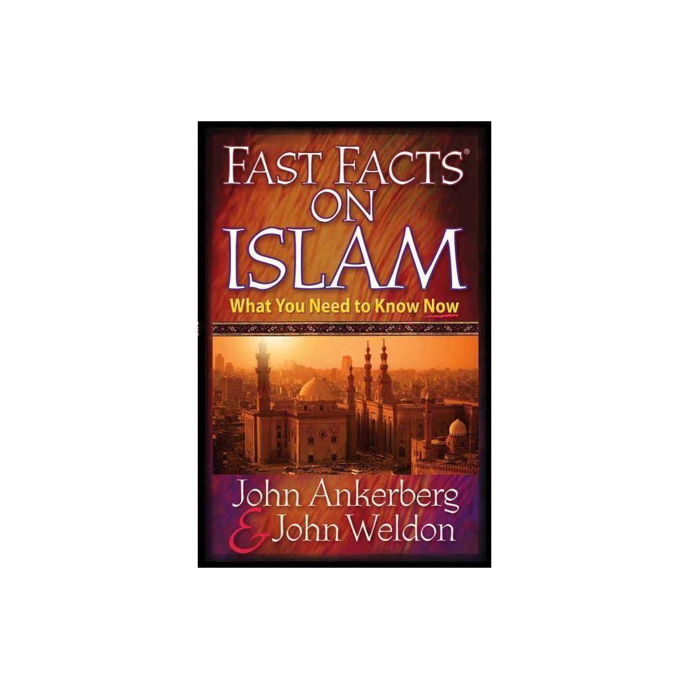 Fast Facts On Islam By John Ankerberg John Weldon Paperback