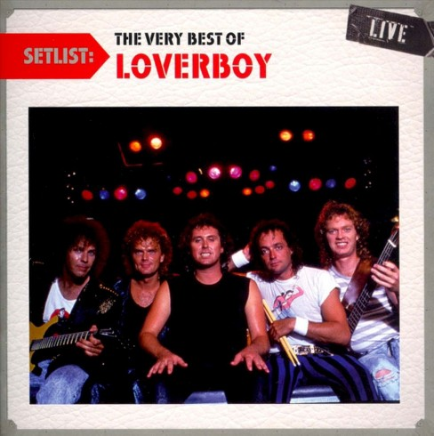 Loverboy - Setlist:Very best of loverboy live (CD) - image 1 of 2