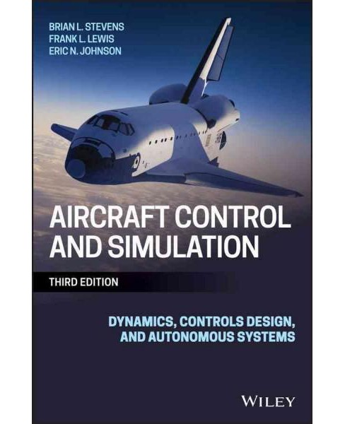 Aircraft Control and Simulation : Dynamics, Controls Design, and Autonomous Systems (Hardcover) (Brian - image 1 of 1