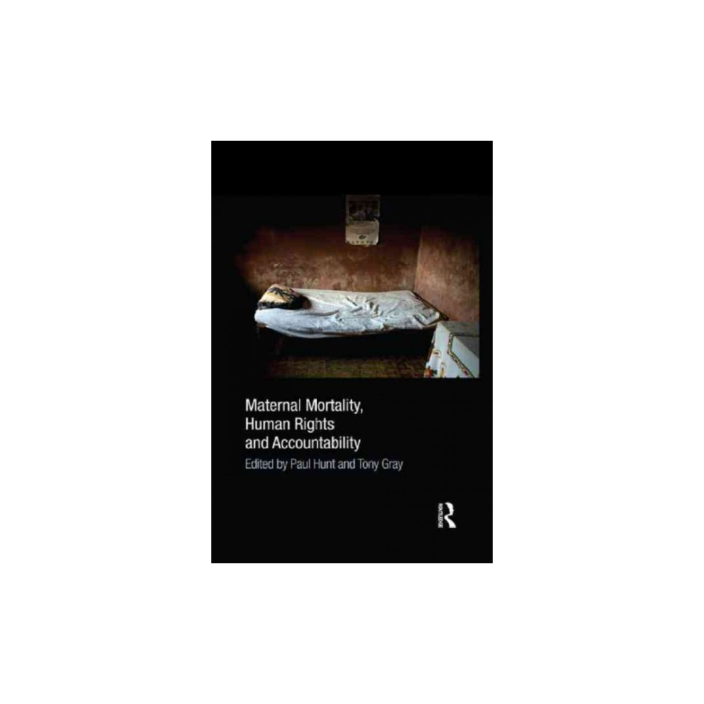 Maternal Mortality, Human Rights and Acc (Paperback)