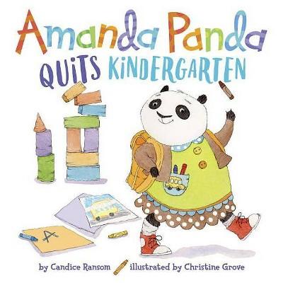 Amanda Panda Quits Kindergarten -  (Amanda Panda) by Candice F. Ransom (Hardcover)
