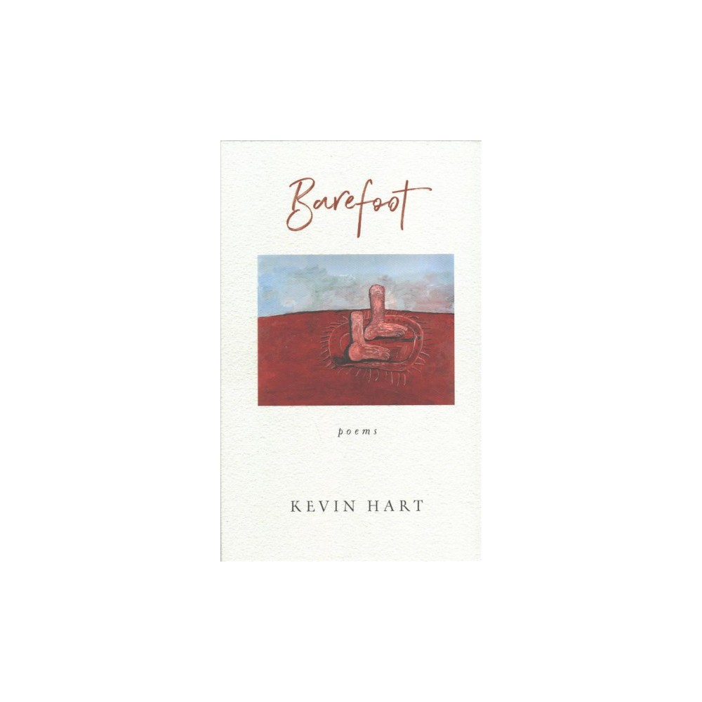 Barefoot - by Kevin Hart (Hardcover)