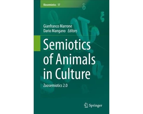 Semiotics of Animals in Culture : Zoosemiotics 2.0 -  (Biosemiotics) (Hardcover) - image 1 of 1
