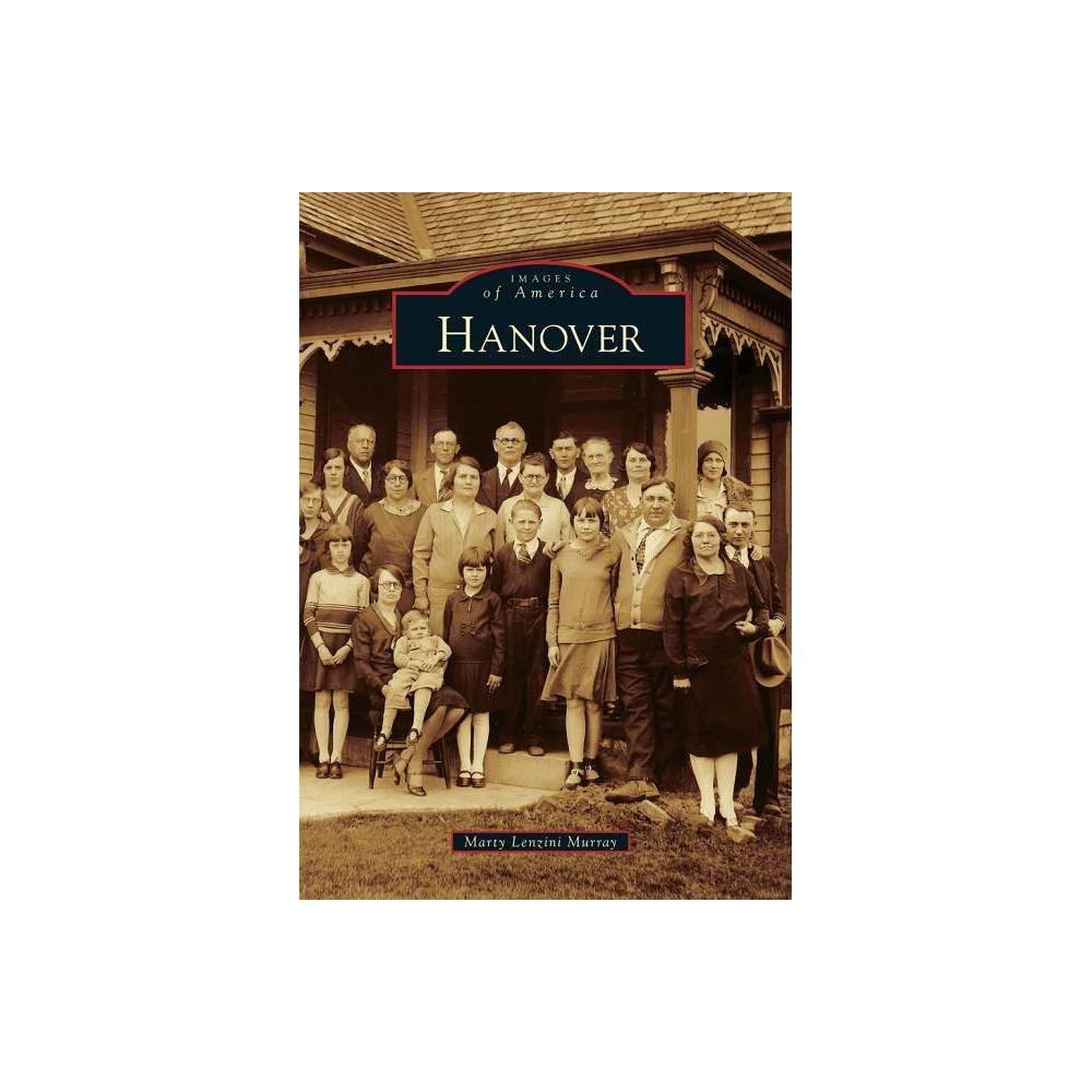 Hanover Images Of America Arcadia Publishing By Marty Lenzini Murray Paperback