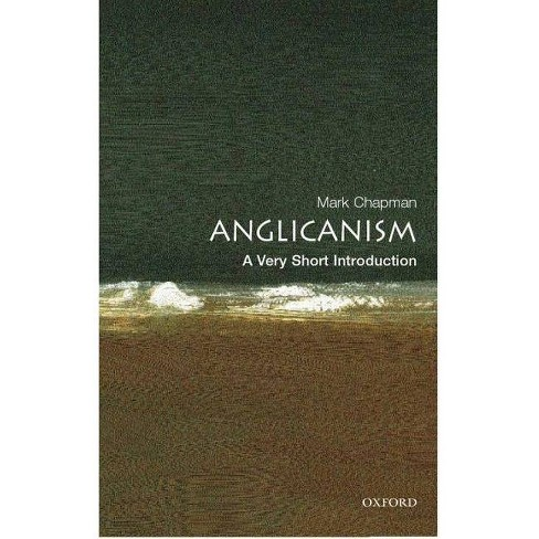 Anglicanism - (Very Short Introductions) by  Mark Chapman (Paperback) - image 1 of 1