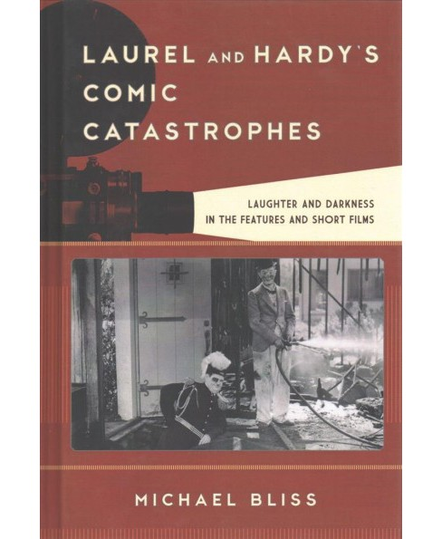 Laurel and Hardy's Comic Catastrophes : Laughter and Darkness in the Features and Short Films - image 1 of 1