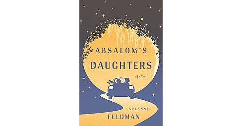 Absalom's Daughters (Hardcover) (Suzanne Feldman) - image 1 of 1