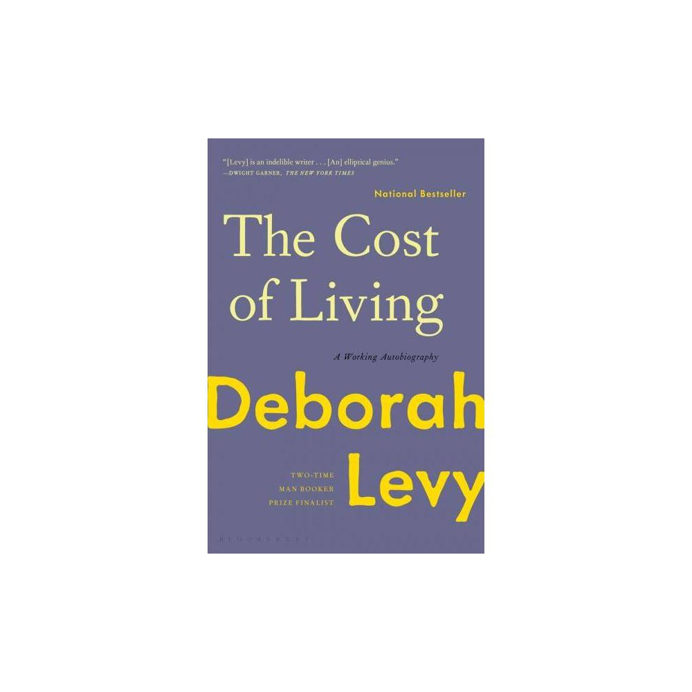 Cost of Living : A Working Autobiography - Reprint by Deborah Levy (Paperback)
