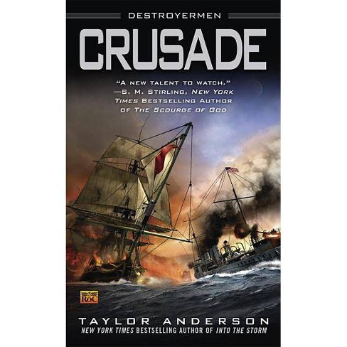 Crusade - (Destroyermen) by  Taylor Anderson (Paperback) - image 1 of 1