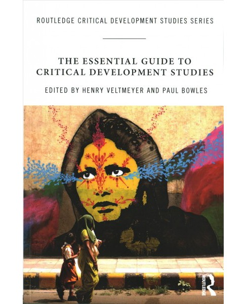 Essential Guide to Critical Development Studies (Paperback) (Henry Veltmeyer & Paul Bowles) - image 1 of 1