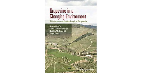 Grapevine in a Changing Environment : A Molecular and Ecophysiological Perspective (Hardcover) - image 1 of 1