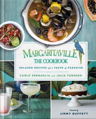 Margaritaville : Relaxed Recipes for a Taste of Paradise - (Hardcover)