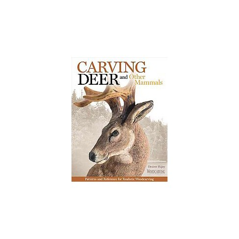 Carving deer : patterns and reference for realistic woodcarving