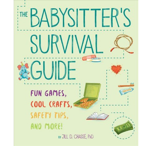 Babysitter's Survival Guide : Fun Games, Cool Crafts, Safety Tips, and More! (Reprint) (Paperback) - image 1 of 1
