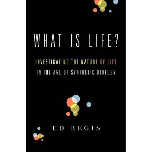 What Is Life? - by  Ed Regis (Paperback) - image 1 of 1