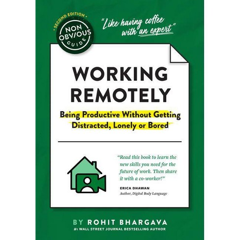 The Non-Obvious Guide to Working Remotely (Being Productive Without Getting Distracted, Lonely or Bored) - (Non-Obvious Guides) by  Rohit Bhargava - image 1 of 1