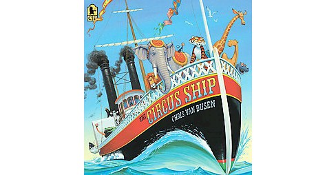 Circus Ship (Reprint) (Paperback) (Chris Van Dusen) - image 1 of 1