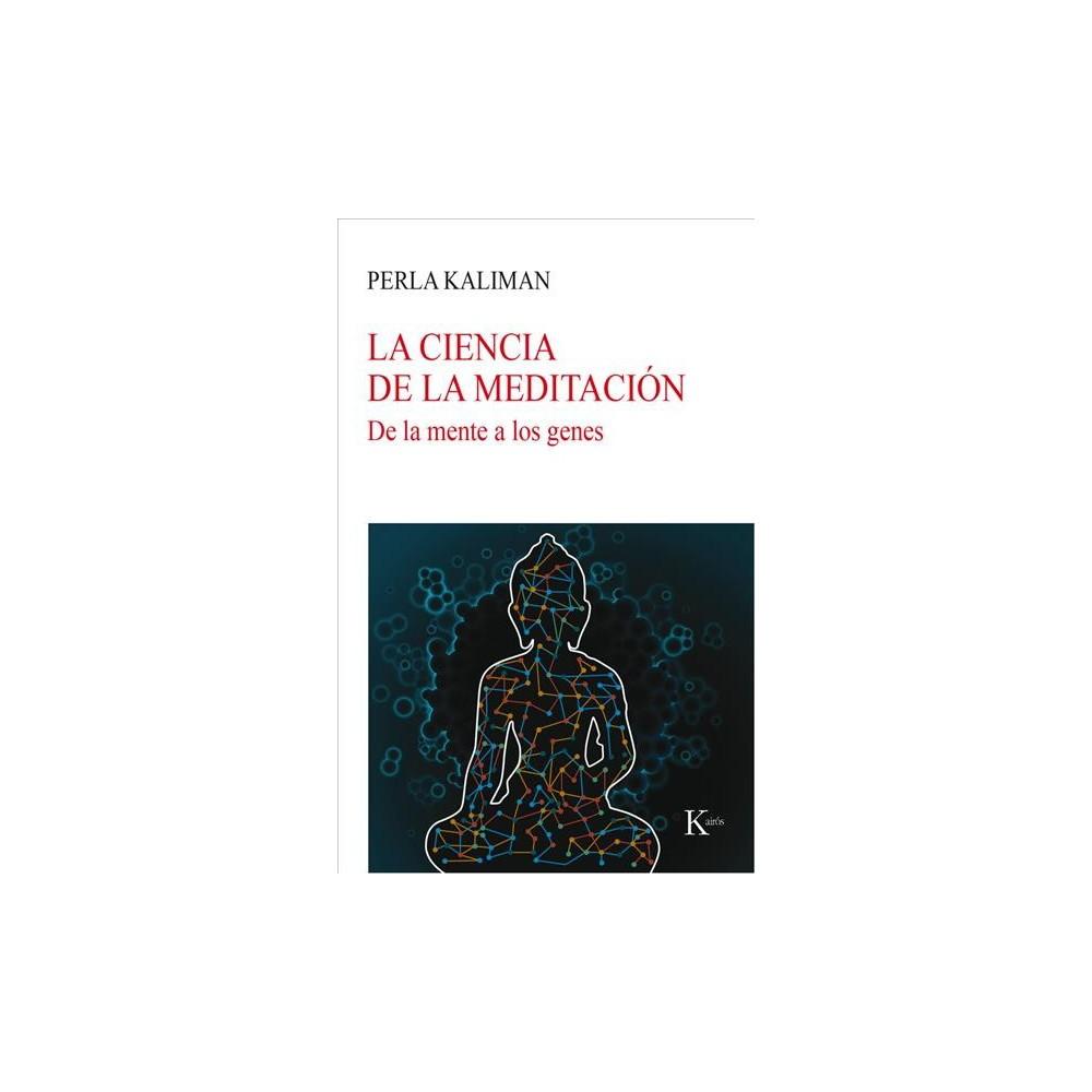 La ciencia de la meditación / The science of meditation : De la mente a los genes / From the mind to the