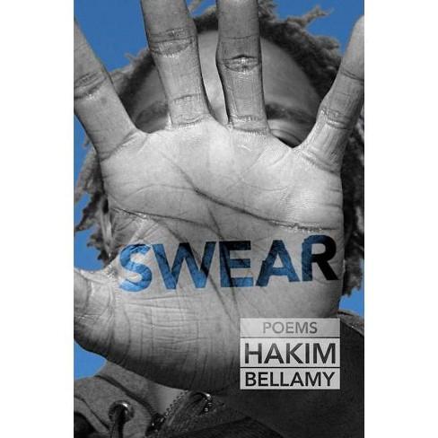 Swear - by  Hakim Bellamy (Paperback) - image 1 of 1