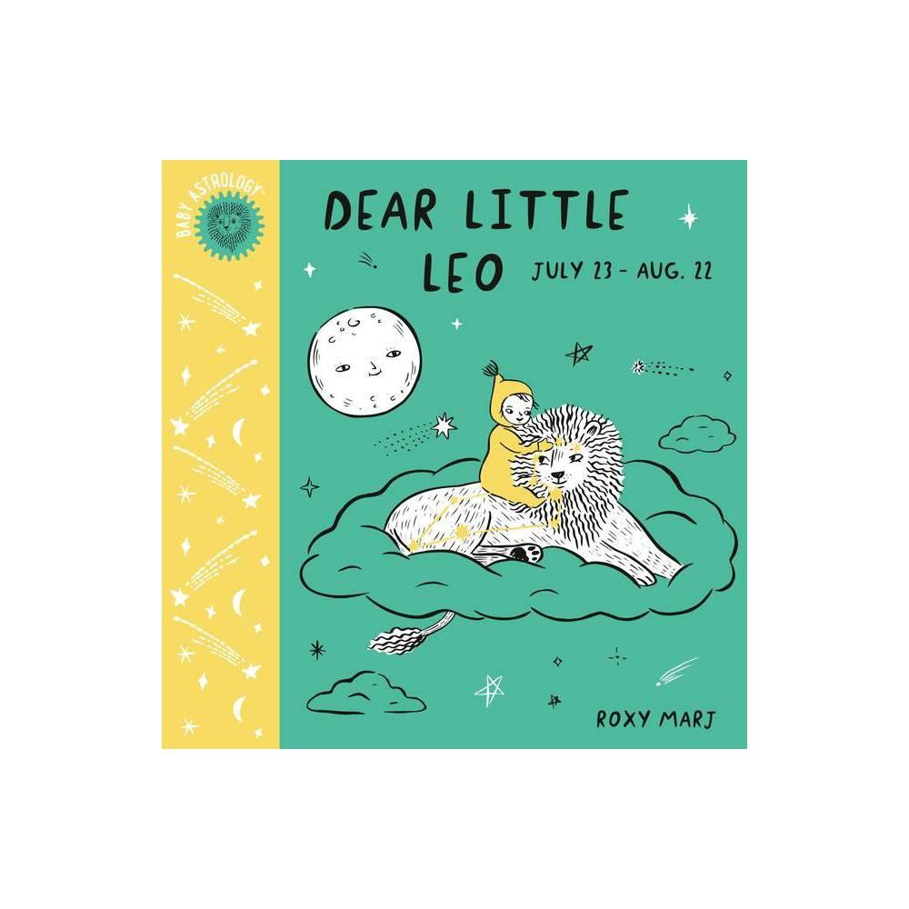 Baby Astrology Dear Little Leo By Roxy Marj Board Book