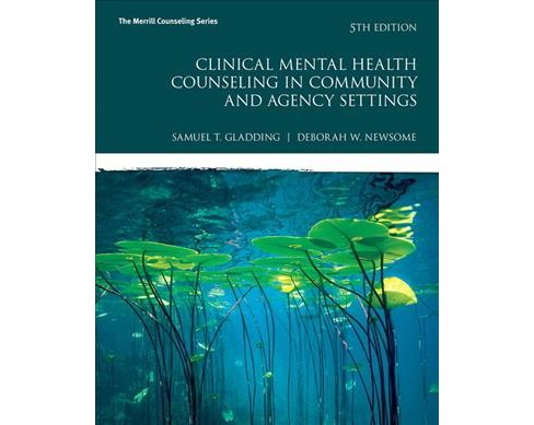 Clinical Mental Health Counseling in Community and Agency Settings - by Samuel T. Gladding & Deborah W. - image 1 of 1