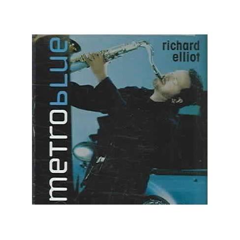 Richard Elliot - Metro Blue (CD) - image 1 of 1
