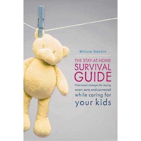 The Stay-At-Home Survival Guide - by  Melissa Stanton (Paperback) - image 1 of 1