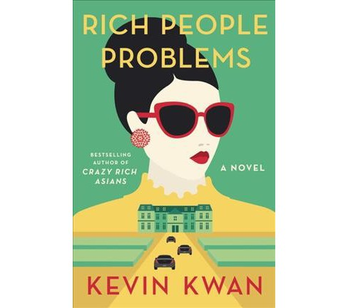Rich People Problems -  by Kevin Kwan (Hardcover) - image 1 of 2