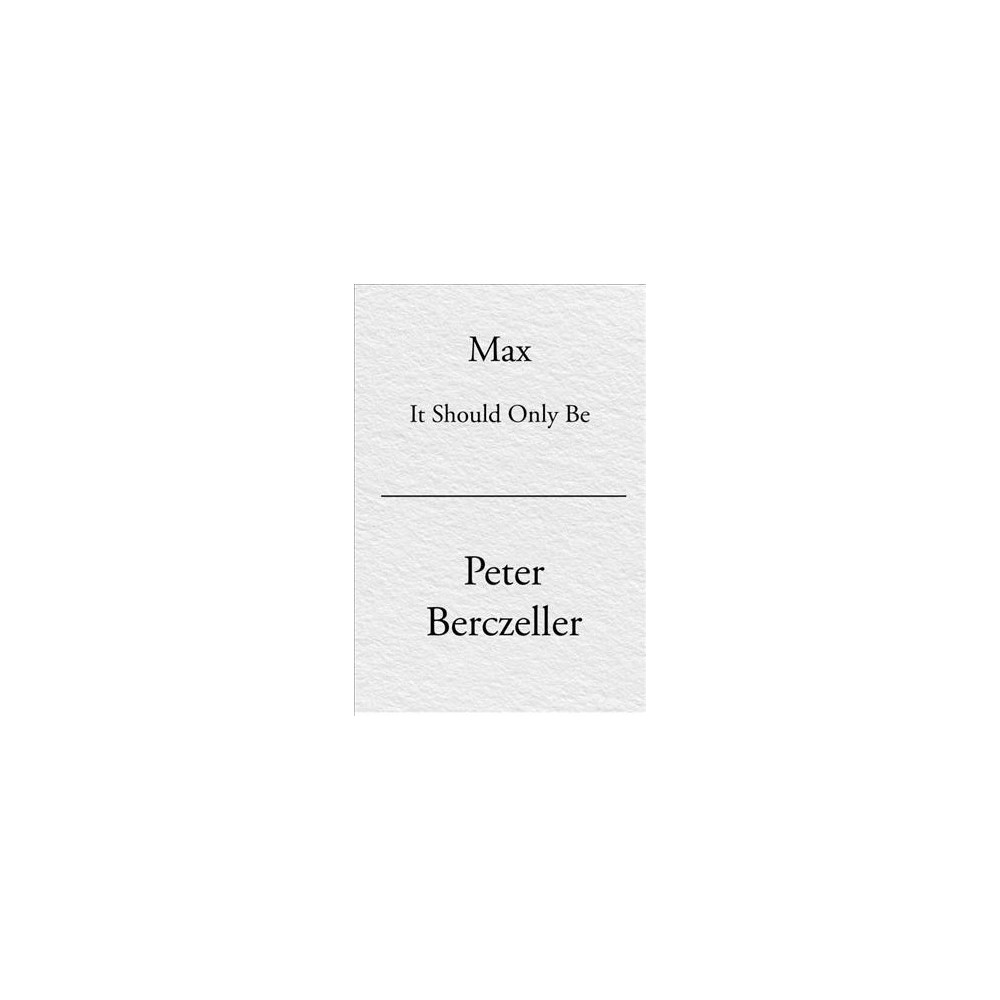 Max : It Should Only Be (Paperback) (Peter Berczeller)