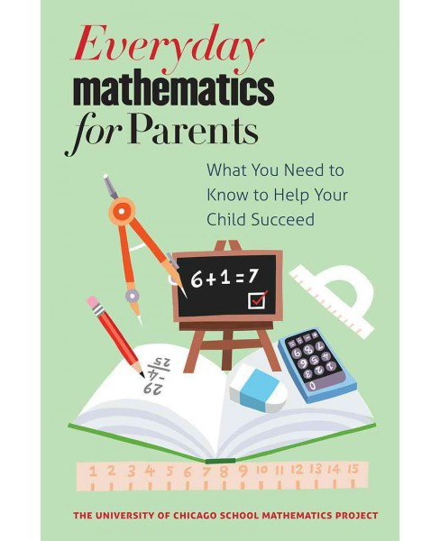 Everyday Mathematics for Parents : What You Need to Know to Help Your Child Succeed (Paperback) - image 1 of 1