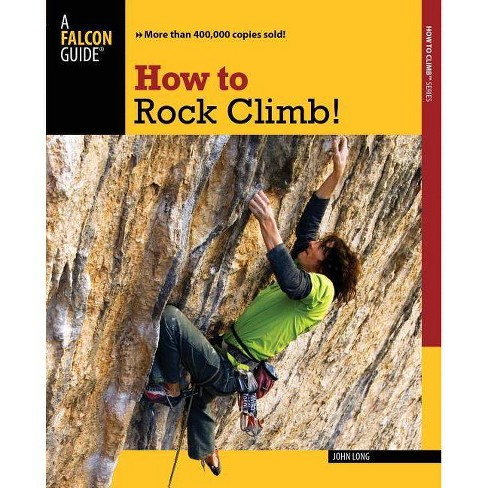 How to Rock Climb! - 5th Edition by  John Long (Paperback) - image 1 of 1