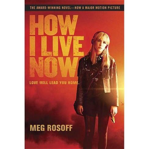 How I Live Now - by  Meg Rosoff (Paperback) - image 1 of 1