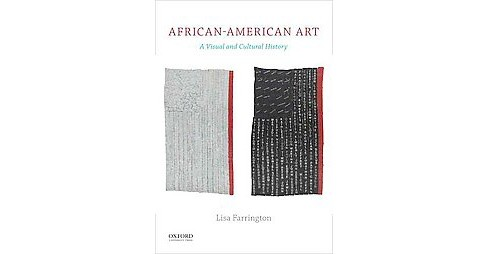 African-American Art : A Visual and Cultural History (Paperback) (Lisa Farrington) - image 1 of 1