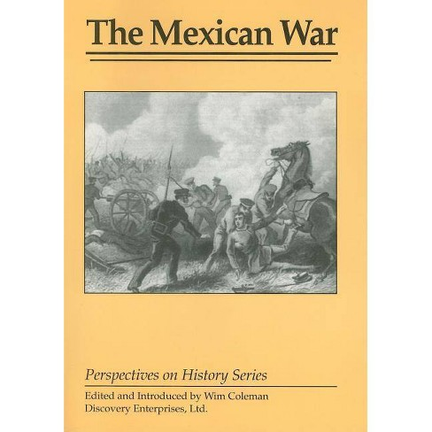 The Mexican War - (Perspectives on History (Discovery)) (Paperback) - image 1 of 1