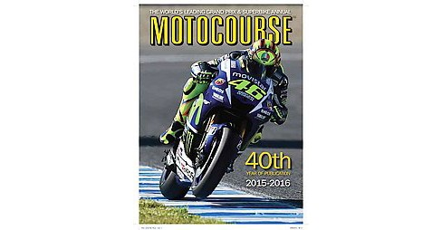 Motocourse 2015-2016 : The World's Leading Grand Prix & Superbike Annual-40th Year of Publication - image 1 of 1