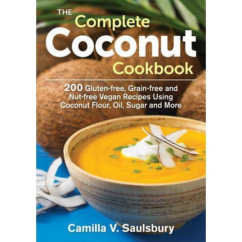 The Complete Coconut Cookbook - by  Camilla Saulsbury (Paperback) - image 1 of 1
