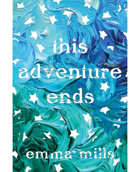 This Adventure Ends (Reprint) (Paperback) (Emma Mills) - image 1 of 1