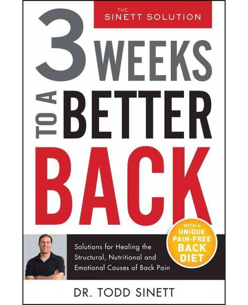 3 Weeks to a Better Back : Solutions for Healing the Structural, Nutritional, and Emotional Causes of - image 1 of 1