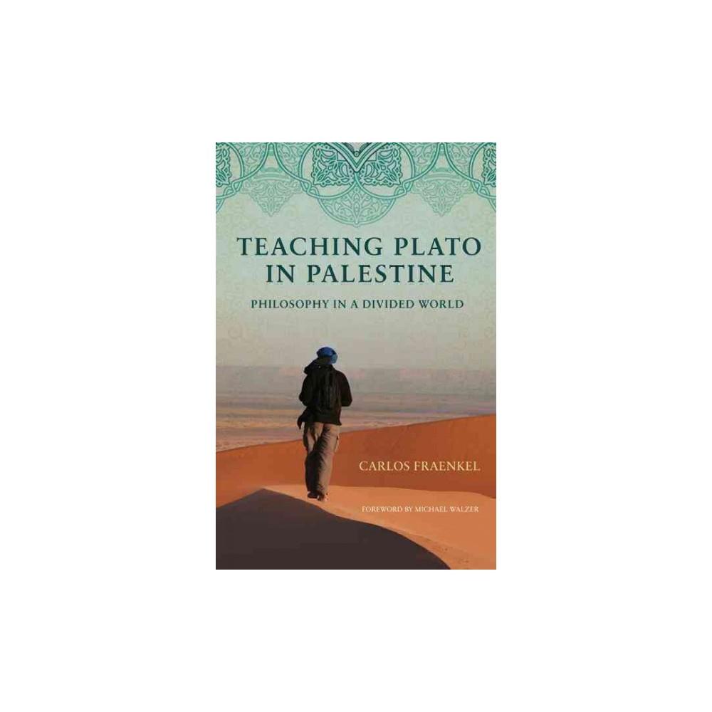 Teaching Plato in Palestine : Philosophy in a Divided World (Reprint) (Paperback) (Carlos Fraenkel)