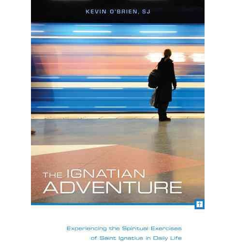 Ignatian Adventure : Experiencing the Spiritual Exercises of Saint Ignatius in Daily Life -  (Paperback) - image 1 of 1