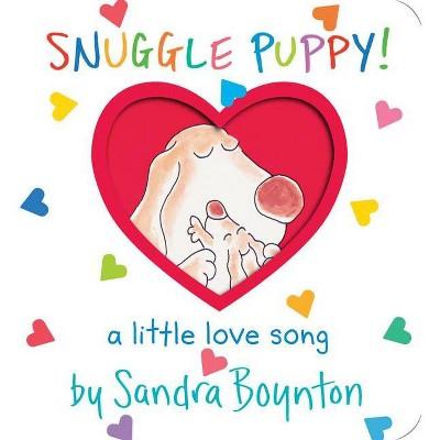 Snuggle Puppy! - by Sandra Boynton (Hardcover)