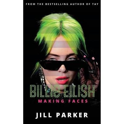 Billie Eilish - by  Jill Parker (Paperback)