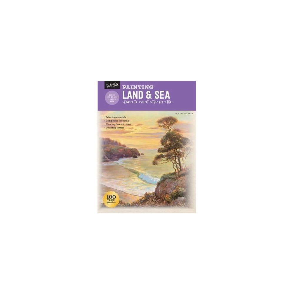 Painting Land & Sea : Master the Art of Painting in Oil - Revised by Vernon Kerr (Paperback)