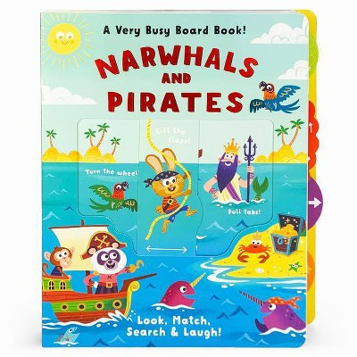 Narwhals & Pirates - (A Very Busy Board Book to Look, Match Search & Laugh!) by  Rusty Finch (Board Book)