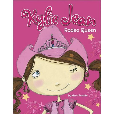 Rodeo Queen - (Kylie Jean (Library)) by  Marci Peschke (Hardcover) - image 1 of 1