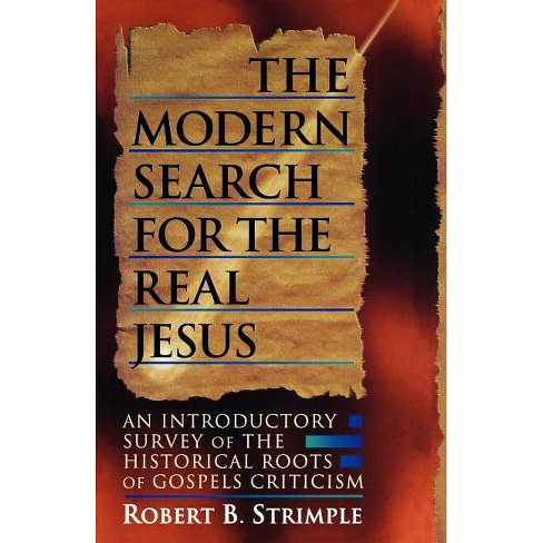 Modern Search for the Real Jesus - by  Robert B Strimple (Paperback) - image 1 of 1