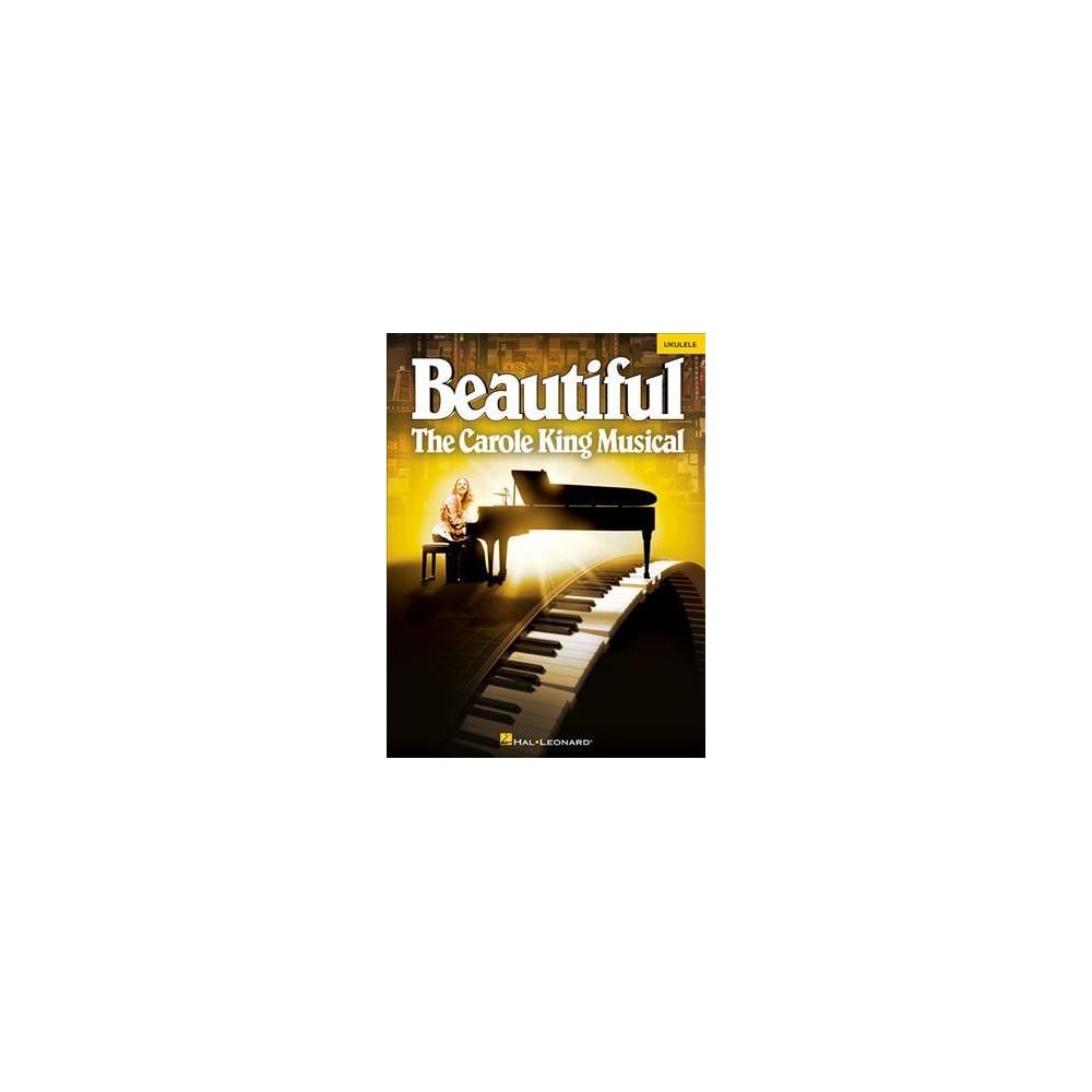 Beautiful : The Carole King Musical: Ukulele - (Paperback)
