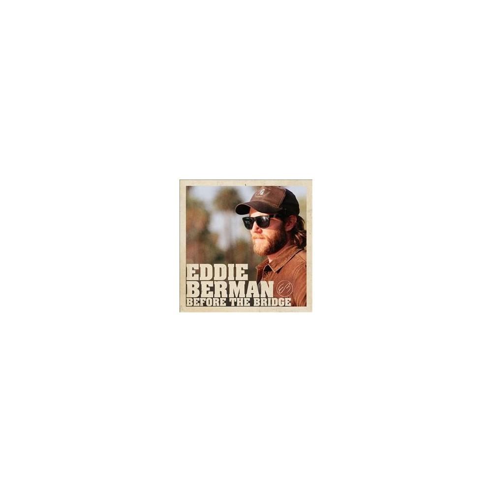 Eddie Berman - Before The Bridge (CD)